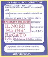 Umorismo E Satira - Ex Tasse Automobilistiche - Repubblica Del NORD - Il Nord Ha GIA' PAGATO - Timbro Rosso - Altre Collezioni