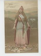 """GUERRE 1914-18 - Jolie Carte Fantaisie Femme Avec épée """"VIVE LA FRANCE """" - Guerre 1914-18"""