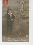 """GUERRE 1914-18 - Jolie Carte Fantaisie Marin Et Christ """"Pour Dieu, Pour La Patrie , Pour L'Humanité """" - Guerre 1914-18"""