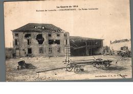 Cpa 54 La Guerre De 1914 Environs De Luneville Chaufontaine La Ferme Bombardée Déstockage à Saisir - Luneville
