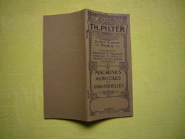 Catalogue Pub Et Tarifs 1911 Illustré Machines Agricoles Et Industrielles TH. Pilter à Paris 96 Pages - Publicités