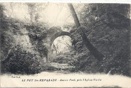 LE PUY Ste-REPARADE . ANCIEN PONT PRES L'EGLISE VIEILLE . CARTE ECRITE AU VERSO - Autres Communes