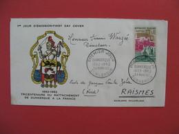 FDC 1962   Tricentenaire Du Rattachement De Dunkerque à La France  -  Cachet  Dunkerque     à Voir - 1960-1969