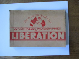 20 VERITABLES PHOTOGRAPHIES DE LA LIBERATION DU 19 AU 26 AOUT 1944 EDITIONS O. P.- DIFFUSE PAR PHOTO-PRESSE-LIBERATION - Guerre 1939-45