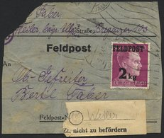 FELDPOSTMARKEN 3 BRIEF, 1944, Feldpost 2 Kg Auf Adressträger Eines Feldpostpäckchens Mit Absender- Und Empfängerangaben, - Besetzungen 1938-45