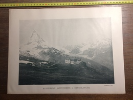 DOCUMENT SUISSE RYFFELBERG MONT CERVIN DENT BLANCHE GLACIER D ALETSCH EGGISHORN LAC DE MERJELEN - Old Paper