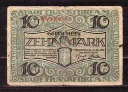 68d * STADT FRANKFURT  A.M. * GUTSCHEIN VOM 15.10.1918  * 10 MARK * STARK GEBRAUCHT UND ABGENUTZT ** !! - [11] Emissions Locales