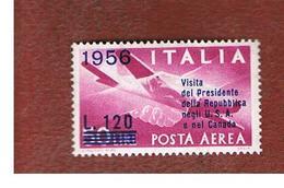 ITALIA  - UN. A153 - 1956 POSTA AEREA:VISITA PRESIDENTE IN U.S.A. (SOVRASTAMPATO)    - NUOVI ** (MINT) - Poste Aérienne