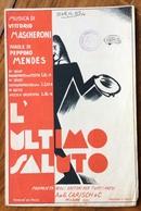 SPARTITO MUSICALE Ed.G.Carisch 1930 - L'ULTIMO SALUTO  Di MASCHERONI  MENDES    - ILLUSTRATORE DORICOS 30 - Libri, Riviste, Fumetti