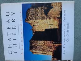 F.Blary, Les Fortifications Du Château De Château-Thierry - Archéologie