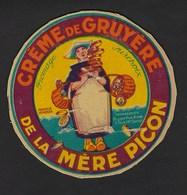 """Ancienne Etiquette Fromage Créme De Gruyere """"de La Mère Picon"""" Fromagerie Picon Fils Ainé St Félix Hte Savoie - Fromage"""