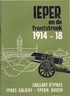 IEPER (YPRES) - De FRONSTREEK In 1914 - 18 - SAILLANT D'YPRES. - Bücher, Zeitschriften, Comics
