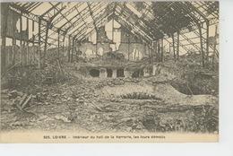 GUERRE 1914-18 - LOIVRE - Intérieur Du Hall De La Verrerie, Les Fours Démolis - France