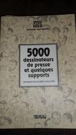 5000 DESSINATEURS DE PRESSE 1996 DE DAUMIER A NOS JOURS TRES EPAIS LIVRE  EN TBE - Français