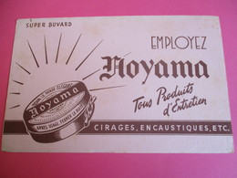 2 Buvards/ Cirage -encaustique/ HOYAMA/Tous Produits D'entretien /Pour Le Monde élégant / Vers 1940-1960    BUV321 - Wassen En Poetsen