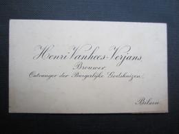CARTE DE VISITE (M1611) HENRI VANHEES VERJANS (2 Vues) BROUWER - Ontvanger Der Burgerlijke Godshuizen - BILSEN - Visiting Cards