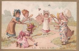 """Vers 1895 PARTIE DE BADMINGTON """"le Volant"""" (fillettes,raquettes) (publicité Popot-Lemoult à Chartres) - Other"""