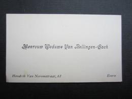 CARTE DE VISITE (M1611) Mevrouw WEDUWE VAN BELLINGEN - SACH (2 Vues) Hendrik Van Neromstraat - EVERE - Visiting Cards