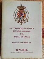 LA COLLEZIONE FILATELICA IGNAZIO MORMINO DEL BANCO DI SICILIA ASTA PUBBLICA DEL 30-31 OTTOBRE 1981 - Filatelia E Storia Postale