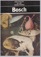 Bosch - Chefs-D'Oeuvre De L'Art - Grands Peintres - Hachette - Art