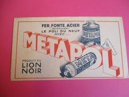 Buvard/Pâte D'entretien/METAPOL/Produit LION NOIR/Fer, Fonte, Acier  Retrouvent Le Polidu Neuf /Vers 1940-1960    BUV334 - Wassen En Poetsen