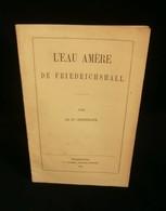 ( Médecine Eau Minérale Thermalisme Allemagne ) L'EAU AMERE DE FRIEDRICHSHALL Dr EISENMANN 1855 - Sciences