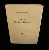 ( Paris Littérature CAPPIELLO ) VISAGES DE MON TEMPS Jeanne BLANCHENAY 1995 Edition Originale - Art