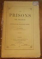 Les Prisons De France Et Le Patronage Des Prisonniers Libérés - Livres, BD, Revues