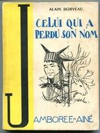 Alain BORVEAU Celui Qui A Perdu Son Nom, Jamboree-aîné 1960 - Livres, BD, Revues