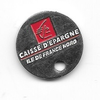 Jeton De Caddie  Argenté  Banque, CAISSE  D' EPARGNE  ILE  DE  FRANCE  NORD - Munten Van Winkelkarretjes