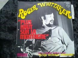 Roger Whittaker: Plus Haut Sur La Montagne/ 45t Philips B 366.200, Languette - Vinyl Records