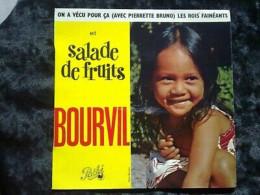 Bourvil: On A Vécu Pour ça (avec P. Bruno)-Salade De Fruits/ 45t Pathé,languette - Vinyl Records