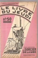 Le Sorcier De La Mer De Jean D'Agraives Collection Le Livre Du Jeudi  N°35 Du 23/12 1926 Editions Hachette - Libri, Riviste, Fumetti