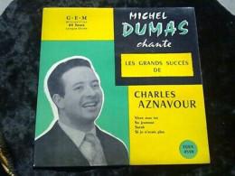 Michel Dumas Chante Les Grands Succès De Charles Aznavour/ 45t EGEX 4529 - Vinyl Records