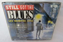 """2 CDs """"Lex Vandyke"""" Still Got The Blues, Guitar - Blues"""