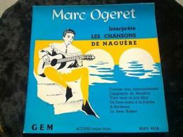 Marc Ogeret Interprète Les Chansons De Naguère/ 45t EGEX 4532 - Vinyl Records