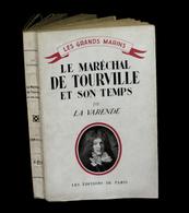 [MARINE] LA VARENDE (Jean De) - Le Maréchal De Tourville Et Son Temps. EO. - Livres, BD, Revues