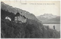 Chamby L'Hôtel Des Narcisses Et Les Dents Du Midi - 1922 - Rob E Chapallaz - VD Vaud