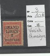 Grand Liban, Variété G Maigre, YT  N° 3  Neuf * - Ungebraucht