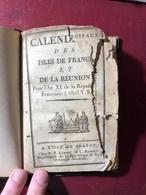 Calendrier Des Isles De France Et De La Réunion Pour L'An XI De La République 1803 Exemplaire Unique - Livres, BD, Revues