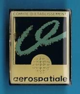 PIN'S //  ** COMITÉ D'ÉTABLISSEMENT / AÉROSPATIALE ** . (Ferrier) - Espace