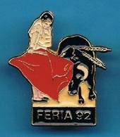 PIN'S //  **  FÉRIA '92 ** . (Barillet) - Tauromachie - Corrida