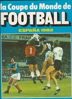 FOOTBALL COUPE DU MONDE ESPAGNE 82 - Livres, BD, Revues