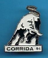 PIN'S //  ** TAUREAU / CORRIDA '91 ** - Corrida