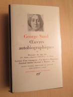 SUPERBE ETAT : LA PLEIADE  GEORGE SAND (allaite) OEUVRES AUTOBIOGRAPHIQUES T.2 EDITION DE 1971 - Classic Authors