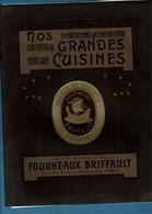 TRÈS BEAU LIVRE DE NOS GRANDES CUISINES, FOURNEAU BRIFFAULT AVEC NOMBREUSES PLAQUETTES - Gastronomie