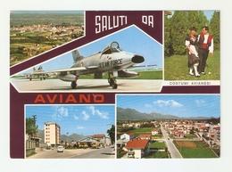 CT--02784-- SALUTI DA AVIANO (PORDENONE ) 5 VEDUTINE - COSTUMI TIPICI-AEREI-PANORAMA - Italia