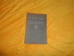 LE LIVRE NOIR DES MEDECINS GRECS. P. THEVOZ ANNEE 1920. / UNE PAGE DE LA PERSECUTION DE L'HELLENISME..44 PAGES - 1901-1940