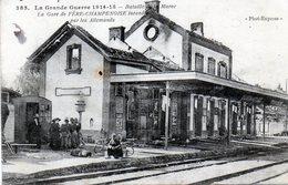 51 - FERE CHAMPENOISE Gare Incendiée (1914) - Fère-Champenoise