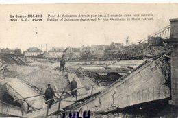 DEPT 02 : Pont De Soissons Détruit Par Les Allemands Dans Leur Retraite ; La Guerre De 1914-1915 édit. R P 153 Paris - Soissons